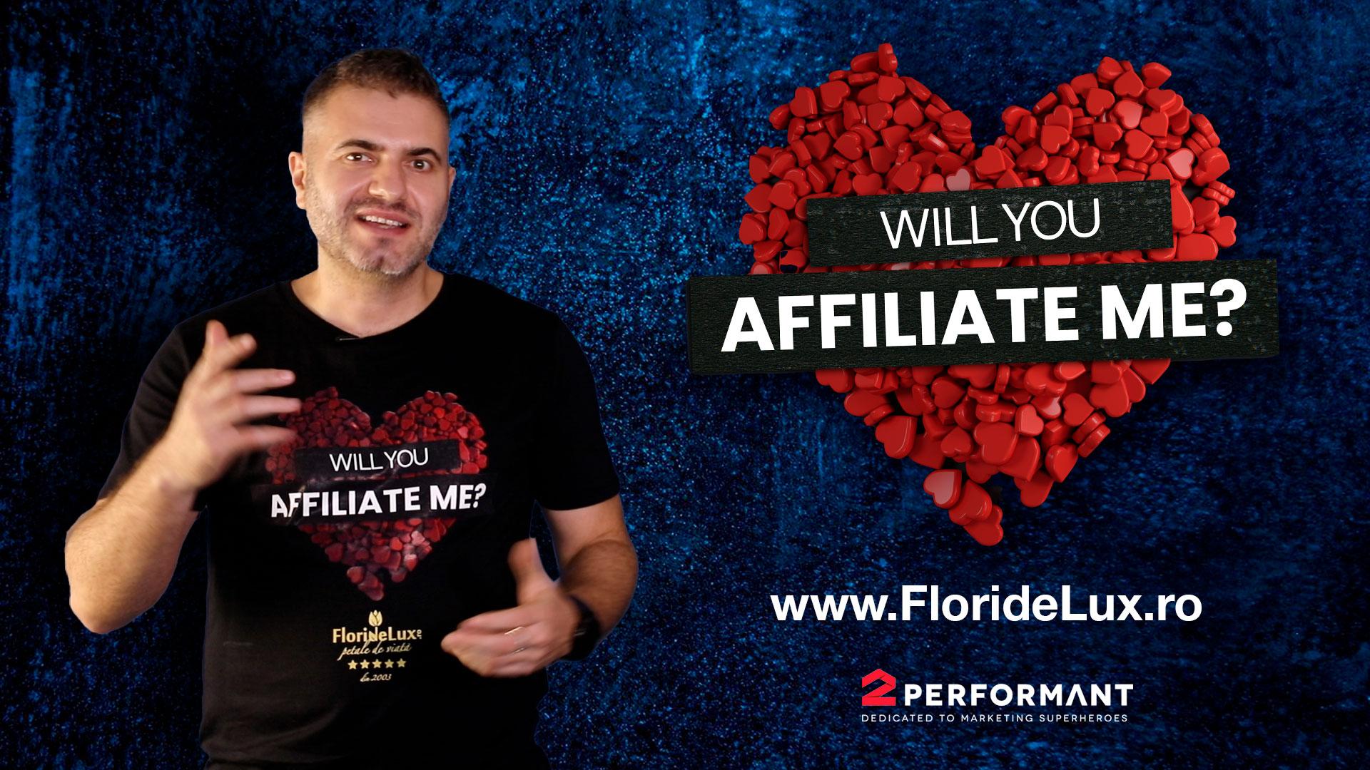 Will you affiliate me? Program de afiliere FlorideLux.ro in reteaua 2Performant.ro